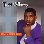 Todd Williams Have A Little Talk