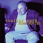 Trailer Park Home Movies