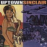 Uptown Sinclair Uptown Sinclair
