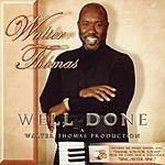 Walter Thomas Well Done: A Walter Thomas Production