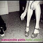 Watsonville Patio Faster, Please! EP