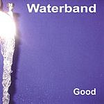 Waterband Good