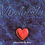 VuduBlu I Blame It On The Blues