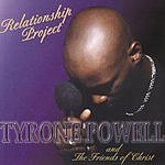 Tyrone Powell Relationship Project