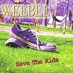 Weebel Save The Kids