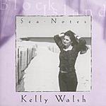 Kelly Walsh Sea Notes