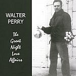 Walter Perry The Great Night Love Affairs