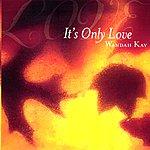 Wandah Kay It's Only Love