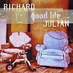 Richard Julian Good Life