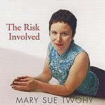 Mary Sue Twohy The Risk Involved