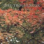 The Trolleyvox Leap Of Folly