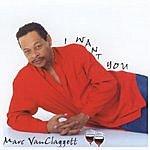 Marc VanClaggett I Want You