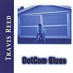Travis Reed DotCom Blues