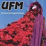 UFM CrossContagulation!