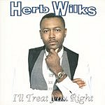 Herb Wilks I'll Treat You Right