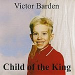 Victor Barden Child Of The King