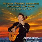 Wayne Wesley Johnson Canciones Del Alma (Songs From The Soul)