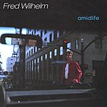 Fred Wilhelm Amidlife