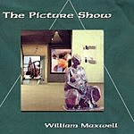 William Maxwell The Picture Show