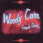 Woody Carr Granola Daddy