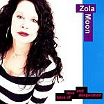 Zola Moon Tales Of Love & Desperation
