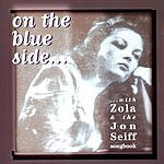 Zola On The Blue Side... With Zola & The Jon Seiff Songbook