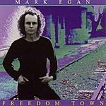 Mark Egan Freedom Town