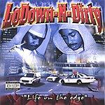 Lodown-N-Dirty Lifre On The Edge