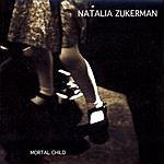 Natalia Zukerman Mortal Child