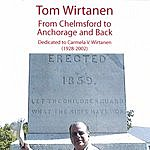 Tom Wirtanen From Chelmsford To Anchorage And Back