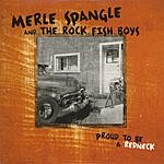 Merle Spangle & The Rock Fish Boys Proud To Be A Redneck