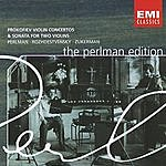 Itzhak Perlman The Perlman Edition: Prokofiev Violin Concertos & Sonata For Two Violins