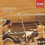 Itzhak Perlman The Perlman Edition: The American Album