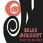 Brian McKnight What We Do Here