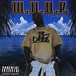 W.H.U.P. I'll Be Whup (Parental Advisory)