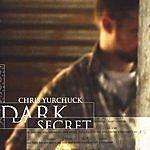 Chris Yurchuck Dark Secret