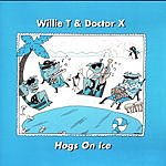 Willie T & Doctor X Hogs On Ice