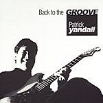 Patrick Yandall Back To The Groove