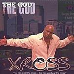 Xross The God