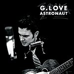 G. Love & Special Sauce Astronaut