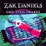 Zak Daniels & The One Eyed Snakes Zak Daniels & The One Eyed Snakes