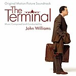 John Williams The Terminal: Original Motion Picture Soundtrack
