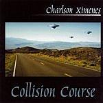 Charlson Ximenes Collision Course