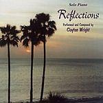 Clayton Wright Reflections: Solo Piano