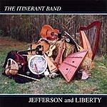 The Itinerant Band Jefferson & Liberty