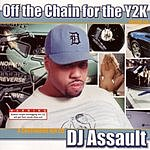 DJ Assault Off The Chain For The Y2K