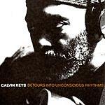 Calvin Keys Detours Into Unconscious Rhythms