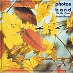 Photon Band Oh, The Sweet, Sweet Changes