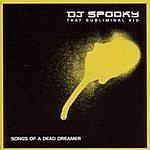 DJ Spooky Songs Of A Dead Dreamer