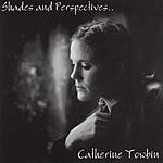Catherine Towbin Shades & Perspectives